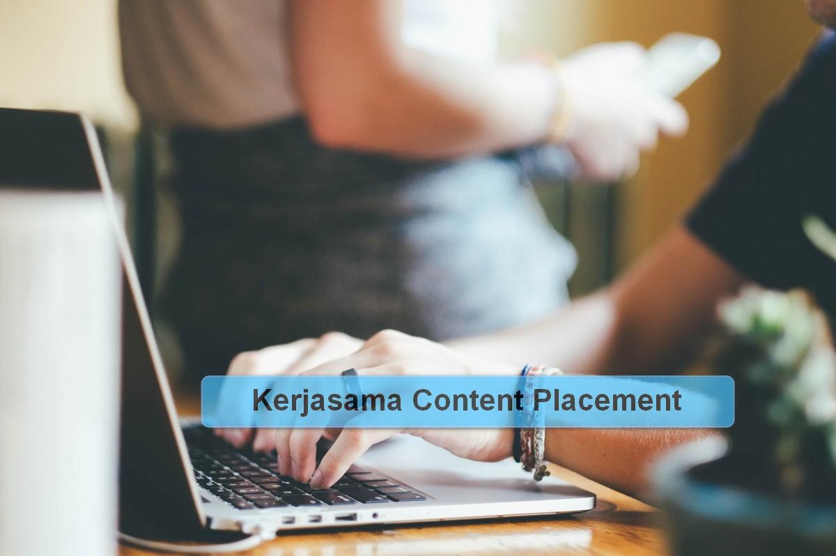 Kerjasama Content Placement Murah dan Terpercaya
